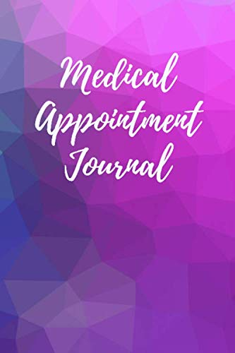 Medical Appointment Journal: Doctor Visit Health Care Physician Appointments Logbook Gift for Patients, Family, Caregivers