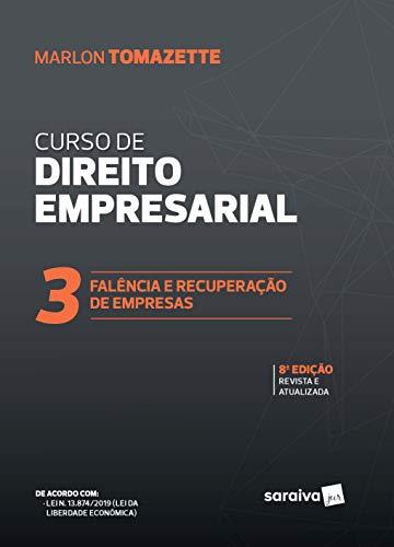 Curso de Direitos empresarial - Vol. 3 - 8ª edição de 2020: Falência e Recuperação de Empresas: Volume 3