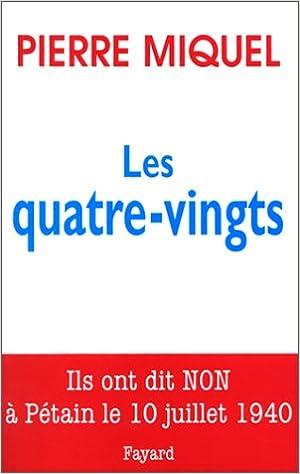 En ligne téléchargement gratuit Les Quatre-vingts. Ils ont dit non à Pétain le 10 juillet 1940 epub, pdf