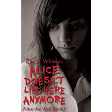 Alice Doesn't Live Here Anymore (Alice the Wolf Book 1)