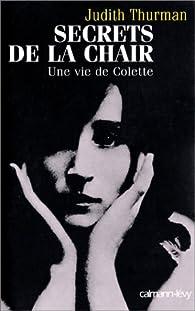 Secrets de la chair. Une vie de Colette par Judith Thurman