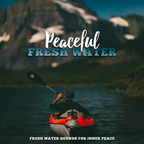 Peaceful Fresh Water