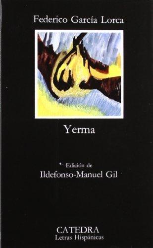 Yerma: Poema tragico en tres actos y seis cuardos (Spanish Edition) 27a EDICION Edition by Federico Garcia Lorca published by Catedra (1990)