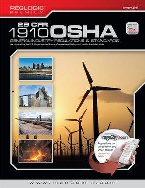 OSHA GENERAL INDUSTRY STANDARDS & REGULATIONS (29 CFR 1910) - January 2017 Edition (Paperback)
