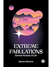 Extreme Fabulations: Science Fictions of Life