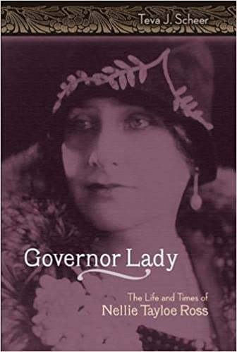 Governor Lady: The Life and Times of Nellie Tayloe Ross (Missouri Biography)