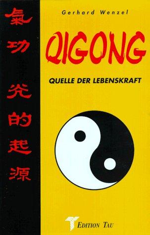 Qigong. Quelle der Lebenskraft