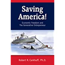 Saving America: Economic Freedom and the Generative Entrepreneur