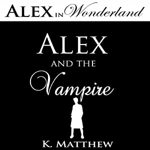 Alex and the Vampire (Alex in Wonderland) Audiobook