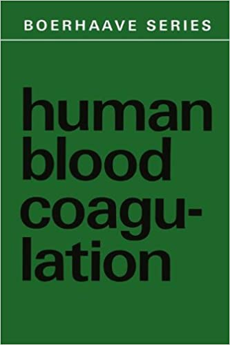 Human Blood Coagulation: Biochemistry, Clinical Investigation and Therapy (Boerhaave Series for Postgraduate Medical Education)