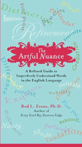 The Artful Nuance: A Refined Guide to Imperfectly Understood Words in the...