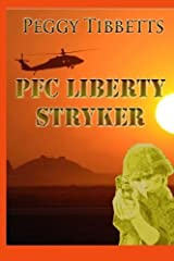 PFC Liberty Stryker by Peggy Tibbetts (2012-01-21) Paperback