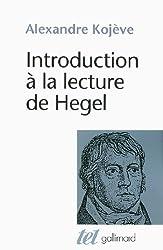 Introduction à la lecture de Hegel : leçons sur la Phénoménologie de l'Esprit professées de 1933 à 1939 à l'École des Hautes Études