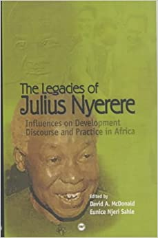 Book LEGACIES OF JULIUS NYERERE, THE: Influences on Development Discourse and Practice in Africa (Politics of Self-Reliance / By Ngugi Wa Thiong'o -- Julius N)