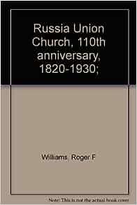 Russia Union Church, 110th anniversary, 1820-1930;: Roger ...
