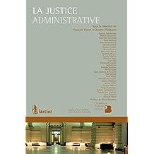 La justice administrative (Collection de la Conférence du Jeune Barreau de Bruxelles) (French Edition)
