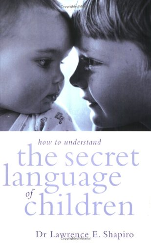 How to Understand the Secret Language of Children by Simon & Schuster Ltd
