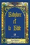 Babylone et la Bible, Jean Bottéro, 1583487107