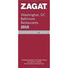 Zagat Washington, DC Baltimore Restaurants 2010 (Zagat Survey: Washington, D.C./Baltimore Restaurants)