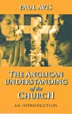 The Anglican Understanding of the Church, Paul D. L. Avis, 0281052824