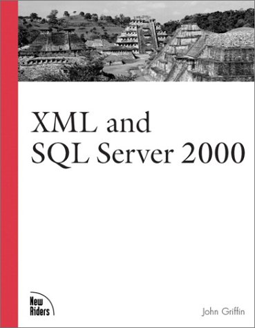 XML and SQL Server 2000 by Brand: New Riders Publishing