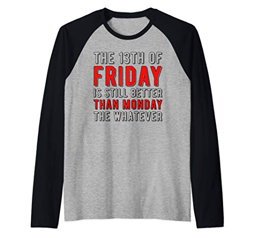 13th Friday Better Than Monday Funny Superstitious Meme Raglan Baseball Tee