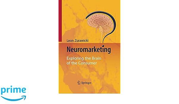 Neuromarketing: Exploring the Brain of the Consumer: Amazon.es: Leon Zurawicki: Libros en idiomas extranjeros