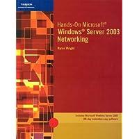 Hands-on Microsoft Windows Server 2003 Networking