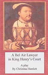 A Bel Air Lawyer in King Henry's Court