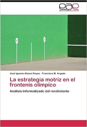 La Estrategia Motriz En El Frontenis Olimpico: Amazon.es: Alonso ...