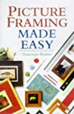 Picture Framing Made Easy, Penelope Stokes, 0304349526