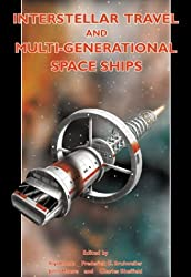 Interstellar Travel & Multi-Generational Space Ships: Apogee Books Space Series 34