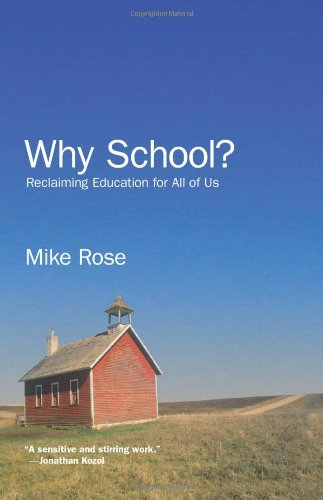 Why School? Reclaiming Education for All of Us