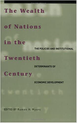 The Wealth of Nations in the Twentieth Century: The Policies and Institutional Determinants of Economic Development (Hoover Institution Press Publication)