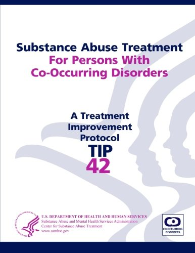 Substance Abuse Treatment For Persons With Co-Occurring Disorders: Treatment Improvement Protocol Series (Tip 42) - Treatment Tip