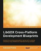 LibGDX Cross Platform Development Blueprints