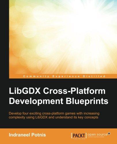 LibGDX Cross Platform Development Blueprints pdf