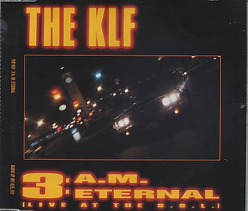 KLF, The Featuring Children Of The Revolution, The - 3 A.M. Eternal (Live At The S.S.L.) - Blow Up - INT 825.797 by Import