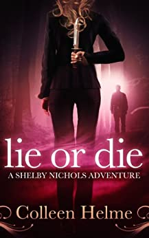 Lie or Die: A Shelby Nichols Adventure by [Helme, Colleen]