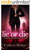Lie or Die: A Shelby Nichols Adventure