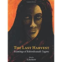 Last Harvest: Paintings of Rabindranath Tagore