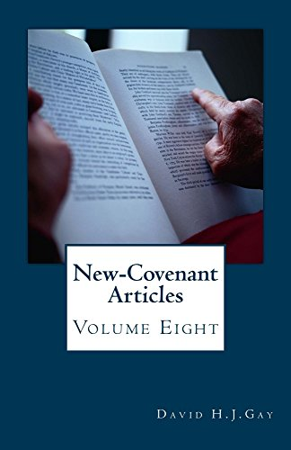 New-Covenant Articles: Volume Eight by [Gay, David H.J.]