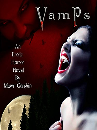 Vamps: An erotic horror novel by [Gorshin, Mawr]