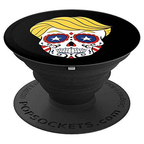 (Sugar Skull Trump Day Of The Dead Halloween USA - PopSockets Grip and Stand for Phones and)