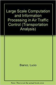 Large Scale Computation and Information Processing in Air Traffic Control (Transportation Analysis)