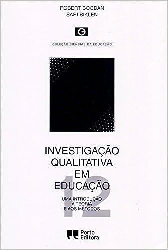 fae474129 Investigação Qualitativa em Educação. Uma Introdução à Teoria e aos Métodos  - 9789720341129 - Livros na Amazon Brasil