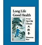 img - for Long Life, Good Health: Through T'ai Chi Ch'uan (Paperback) - Common book / textbook / text book