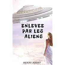 Enlevée par les Aliens (French Edition)