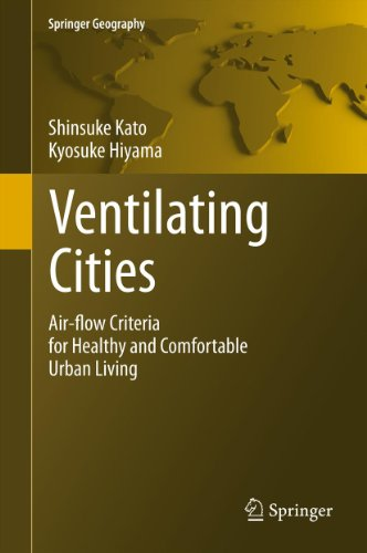 Download Ventilating Cities: Air-flow Criteria for Healthy and Comfortable Urban Living (Springer Geography) Pdf