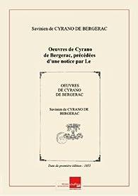 Oeuvres de Cyrano de Bergerac, précédées d'une notice par Le Blanc. Voyage comique dans les états de la Lune.  par  Savinien de Cyrano de Bergerac